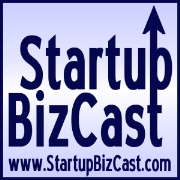 Startup BizCast - The Small Business Advice Podcast