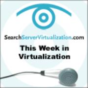 This Week in Virtualization