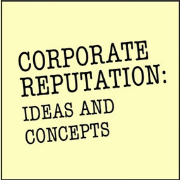 Corporate Reputation: Ideas and Concepts