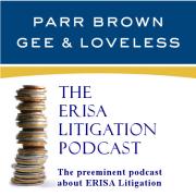 ERISA Litigation Podcast
