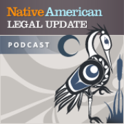 Podcasts - Native American Legal Update