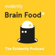 Evidently Brain Food Podcast
