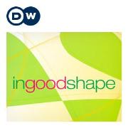 in  good shape | Video Podcast | Deutsche Welle