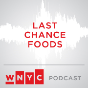 WNYC's Last Chance Foods