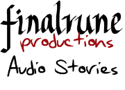 FinalRune Productions » Stories