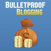 Bulletproof Blogging