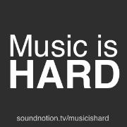 Music is Hard