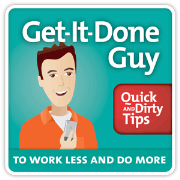 Get-It-Done Guy's Quick and Dirty Tips to Work Less and Do More