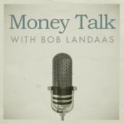 Money Talk with Bob Landaas