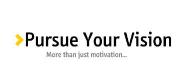 Pursue Your Vision -- more than motivation