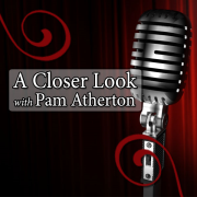 A Closer Look with Pam Atherton