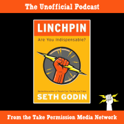 Take Permission Media Network » Linchpin Podcast