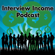 Interview Income Podcast