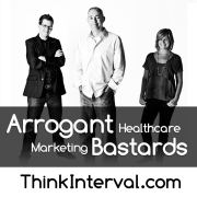 Arrogant Healthcare Marketing Bastards