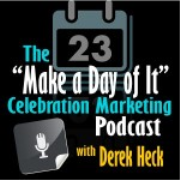 """Bootstrapping Small Business Marketing » """"Make a Day of It"""" Celebration Marketing"""