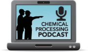 Chemical Processing Media Network: Leadership Focus Podcast Series
