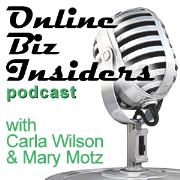 Online Biz Insiders podcast with Carla Wilson and Mary Motz