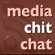 Media Chit Chat