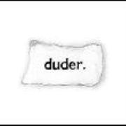 duder.