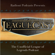 Leaguecast: The Unofficial League of Legends Podcast