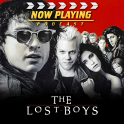 Now Playing Presents:  The Lost Boys Movie Retrospective Series