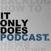 It Only Does Podcast