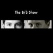 The B/S Show