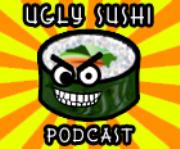 Ugly Sushi Podcast