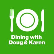 Dining with Doug and Karen