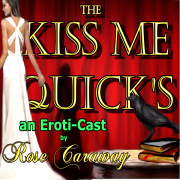 """""""The Kiss Me Quick's"""" Erotic Sex Stories by Rose Caraway"""