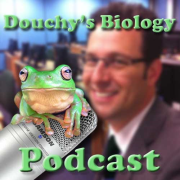 Douchy's Biology Podcast
