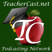 The TeacherCast Podcast Network: Your Educational Professional Development Podcast Network with Jeff Bradbury @TeacherCast