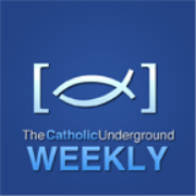 The Catholic Underground » CU Weekly
