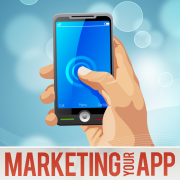 Marketing Your App - Tips to Selling Mobile Apps for iPhone, iPad and Android