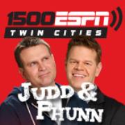 Judd and Phunn on 1500 ESPN Twin Cities