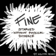F.I.N.E.*: Starved without Physical Evidence