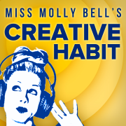 Miss Molly Bell's Creative Habit