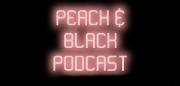 PEACH & BLACK PODCAST