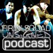 Firin' Squad Unsigned Podcast