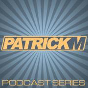 Patrick M - Podcast Series
