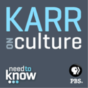 Need to Know » Karr on Culture