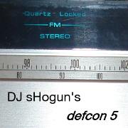 DJ sHogun's [defcon 5]