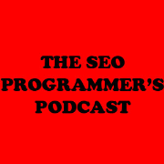 The SEO Programmer's Podcast - Search Engine Optimization and Marketing