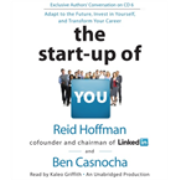 Start-Up of You: Adapt to the Future, Invest in Yourself, and Tr - US