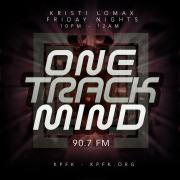 One Track Mind with Kristi Lomax - KPFK 90.7 FM