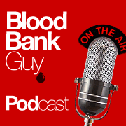 Blood Bank Guy Video Podcast