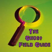 The Ghost Field Guide