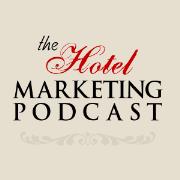 The Hotel Marketing Podcast