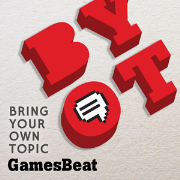 BYOT: The GamesBeat Podcast