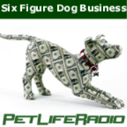 PetLifeRadio.com - Six Figure Dog Business on Pet Life Radio
